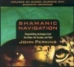 Shamanic Navigation: Shapeshifting Techniques