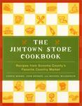 William Morrow Cookbooks The Jimtown Store Cookbook: Recipes from Sonoma County's Favorite Country Market