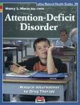 Alive Books Attention-Deficit Disorder: Natural Alternatives to Drug Therapy (Natural Health Guide) (Natural Health Guide)