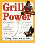 Atria Books/beyond Words Grill Power: Everything you need to know to make delicious, healthy meals on your Indoor Electric Grill