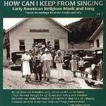 How Can I Keep From Singing Volume 2 (CD)