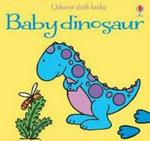 Baby Dinosaur (rag Book New Edition)