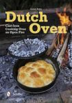 Dutch Oven - Cast-iron Cooking Over An Open Fire (paperback)