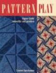 Pattern Play: Creating Your Own Quilts