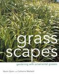 Ball Publishing Grass Scapes: Gardening with Ornamental Grasses