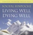 Living Well, Dying Well: Tibetan Wisdom Teachings