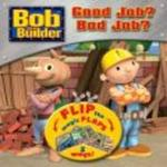 Bob the Builder - Good Job? Bad Job? Flip the Flap Book (Hardcover)