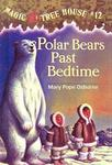 Polar Bears Past Bedtime (Magic Tree House (Sagebrush))