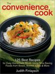 Robert Rose The Convenience Cook: 125 Best Recipes for Easy Homemade Meals Using Time-Saving Foods from Boxes, Bottles, Cans and More