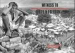 Witness To Life & Freedom (hardcover)