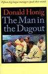 Bison Books The Man in the Dugout: Fifteen Big League Managers Speak Their Minds