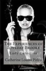 The Experiences Of Loveday Brooke Lady Detective Illustrated Paperback