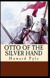 Otto Of The Silver Hand Illustrated Paperback