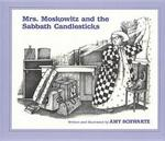 Mrs. Moskowitz and the Sabbath Candlesticks