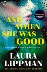 And When She Was Good Paperback Main