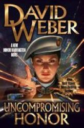 Uncompromising Honor Hardcover
