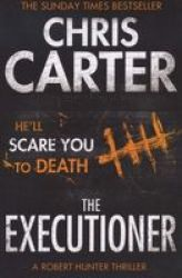 The Executioner - A Brilliant Serial Killer Thriller Featuring The Unstoppable Robert Hunter Paperback Re-issue