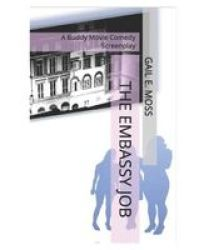 The Embassy Job - A Buddy Movie Comedy Screenplay Paperback
