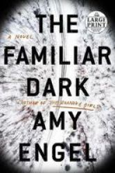 The Familiar Dark Paperback Large Type Large Print Edition