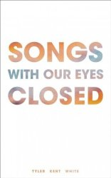 Songs With Our Eyes Closed Paperback