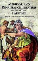 Medieval and Renaissance Treatises on the Arts of Painting: Original Texts with English Translations History of Art