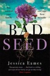 Bad Seed - A Chilling Thrilling Family Drama For Fans Of Shari Lapena Paperback