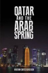 Qatar And The Arab Spring - Kristian Coates Ulrichsen Hardcover