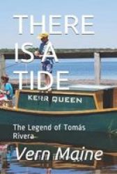 There Is A Tide - The Legend Of Tomas Rivera Paperback