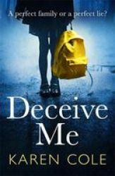 Deceive Me - The Addictive Psychological Thriller With The Most Breathtaking Ending Of 2020 Paperback