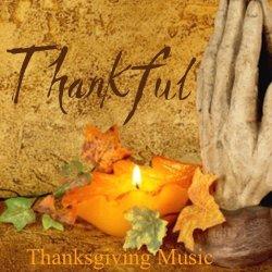 Thankful - Thanksgiving Music