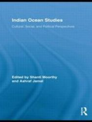 Indian Ocean Studies: Cultural, Social, and Political Perspectives  Routledge Indian Ocean Series