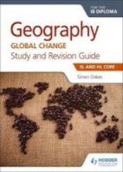 Geography For The Ib Diploma Study And Revision Guide Sl And Hl Core - Sl And Hl Core Paperback