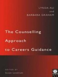 The Counselling Approach To Careers Guidance Paperback Annotated Ed