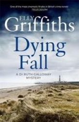A Dying Fall - A Spooky Gripping Read For Halloween Dr Ruth Galloway Mysteries 5 Paperback