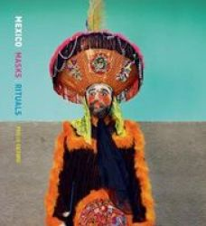 Phyllis Galembo: Mexico Masks Rituals