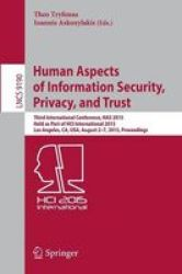 Human Aspects Of Information Security Privacy And Trust - Third International Conference Has 2015 Held As Part Of Hci Internatio