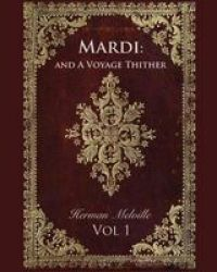 Mardi - And A Voyage Thither Vol 1 Annotated Paperback Annotated Edition