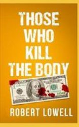 Those Who Kill The Body Paperback