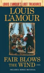 Fair Blows The Wind Louis L& 39 Amour& 39 S Lost Treasures Paperback