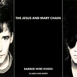Jesus & Mary Chain - Barbed Wire Kisses Vinyl