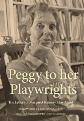 Peggy To Her Playwrights - The Letters Of Margaret Ramsay Play Agent Paperback