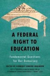 A Federal Right To Education - Fundamental Questions For Our Democracy Hardcover
