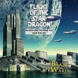 Flight Of The Star Dragon: An Earth Force Sky Patrol File: Solar Year 2387