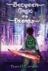 Between Magic And Dreams Hardcover