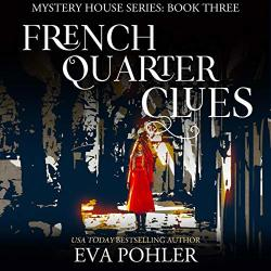 French Quarter Clues: The Mystery House Book 3