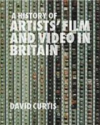 A History Of Artists&#39 Film And Video In Britain 1897-2004 paperback