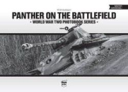 Panther On The Battlefield: World War Two Photobook Series Volume 6 English Hungarian Hardcover