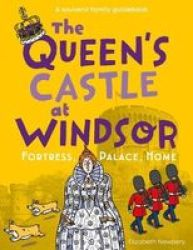 The Queen& 39 S Castle At Windsor - Fortress Palace Home Paperback