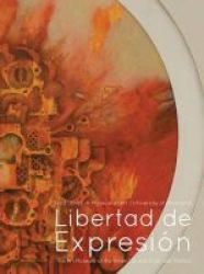 Libertad De Expresion - The Art Museum Of The Americas And Cold War Politics Paperback