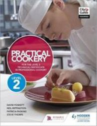 Practical Cookery For The Level 2 Technical Certificate In Professional Cookery Paperback